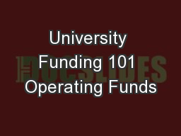 University Funding 101 Operating Funds