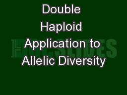 Double Haploid Application to Allelic Diversity