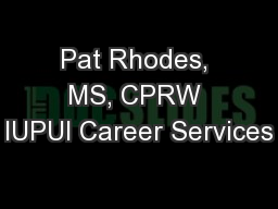 Pat Rhodes, MS, CPRW IUPUI Career Services