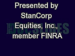 Presented by StanCorp Equities, Inc., member FINRA
