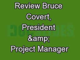 2017 in Review Bruce Covert, President & Project Manager