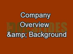 Company Overview  & Background
