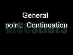 General point:  Continuation