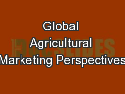 Global Agricultural Marketing Perspectives