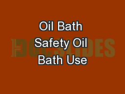 Oil Bath Safety Oil Bath Use