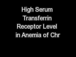 High Serum Transferrin Receptor Level in Anemia of Chr
