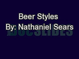 Beer Styles By: Nathaniel Sears