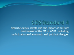COS Standard 4 Describe causes, events and the impact of military involvement of the US in WWI, inc