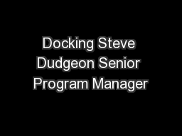 Docking Steve Dudgeon Senior Program Manager