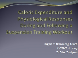 Caloric Expenditure and Physiological Responses During and Following