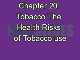 Chapter 20: Tobacco The Health Risks of Tobacco use
