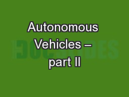 Autonomous Vehicles – part II