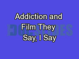 Addiction and Film They Say, I Say