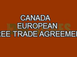 CANADA   EUROPEAN FREE TRADE AGREEMENT