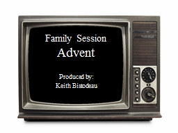 Family Session Advent Produced by: PowerPoint PPT Presentation