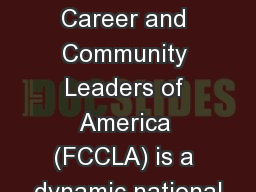 Family, Career and Community Leaders of America (FCCLA) is a dynamic national