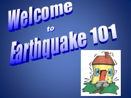 Welcome to Earthquake 101