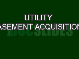 UTILITY EASEMENT ACQUISITIONS