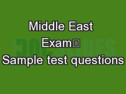 Middle East Exam	 Sample test questions