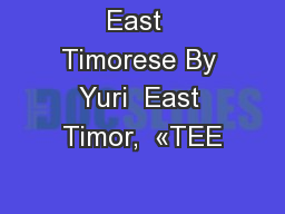 East  Timorese By Yuri  East Timor,  «TEE PowerPoint PPT Presentation