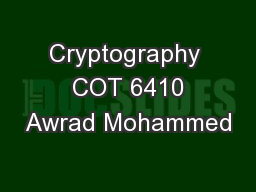 Cryptography  COT 6410 Awrad Mohammed PowerPoint PPT Presentation