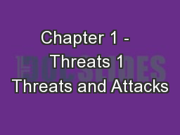 Chapter 1 -  Threats 1 Threats and Attacks
