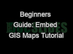Beginners Guide: Embed GIS Maps Tutorial