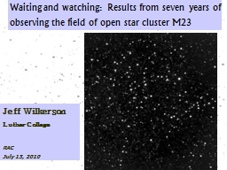 Waiting and watching: Results from seven years of observing the field of open star cluster M