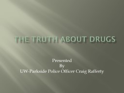 The TRUTH ABOUT DRUGS Presented