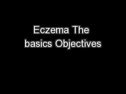 Eczema The basics Objectives