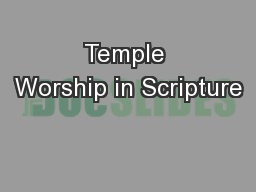 Temple Worship in Scripture
