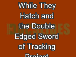 Counting the Chickens While They Hatch and the Double Edged Sword of Tracking Project Claims and De
