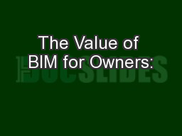The Value of BIM for Owners: