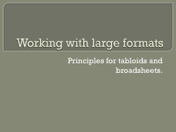 Working with large formats PowerPoint PPT Presentation