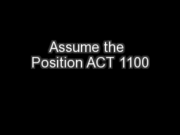 Assume the  Position ACT 1100