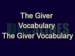 The Giver Vocabulary The Giver Vocabulary PowerPoint PPT Presentation