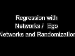 Regression with Networks /  Ego Networks and Randomization