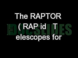 The RAPTOR ( RAP id   T elescopes for