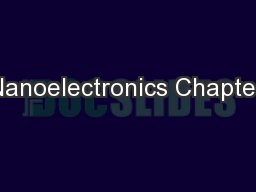 Nanoelectronics Chapter PowerPoint PPT Presentation