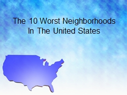 The 10 Worst Neighborhoods In The United States PowerPoint PPT Presentation