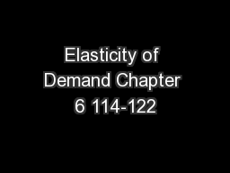 Elasticity of Demand Chapter 6 114-122