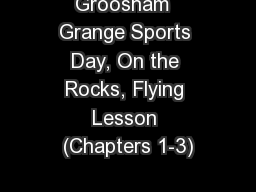 Groosham  Grange Sports Day, On the Rocks, Flying Lesson (Chapters 1-3)