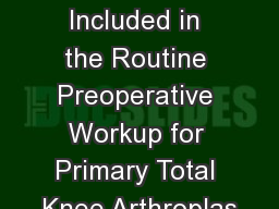 Should ESR and CRP be Included in the Routine Preoperative Workup for Primary Total Knee Arthroplas PowerPoint PPT Presentation