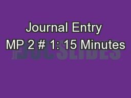 Journal Entry MP 2 # 1: 15 Minutes