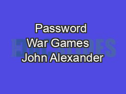 Password War Games   John Alexander PowerPoint PPT Presentation