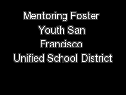Mentoring Foster Youth San Francisco Unified School District