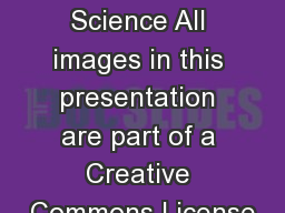 Careers in Science All images in this presentation are part of a Creative Commons License