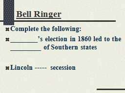 Bell Ringer Complete the following: