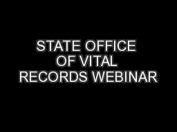 STATE OFFICE OF VITAL RECORDS WEBINAR