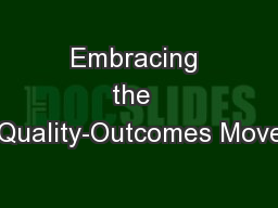 Embracing the  Cost-Quality-Outcomes Movement